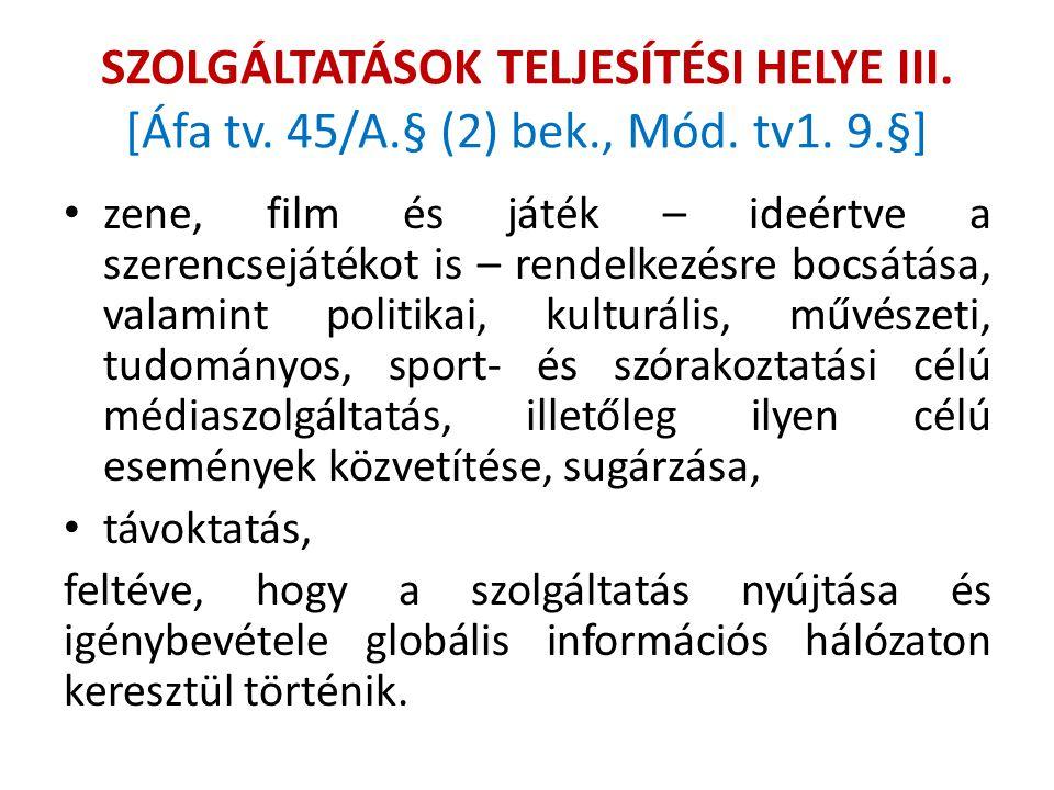 SZOLGÁLTATÁSOK TELJESÍTÉSI HELYE III. [Áfa tv. 45/A. § (2) bek. , Mód